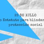 25 de xullo, un novo Estatuto para blindar dereitos e protección social