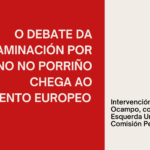 🎥 Esquerda Unida celebra que a Comisión de Peticións do Parlamento Europeo decida manter aberta a investigación de contaminación por lindano